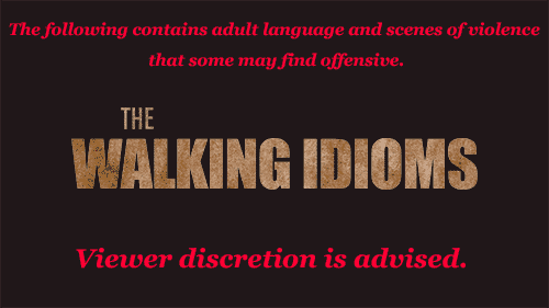 The Walking Idioms
