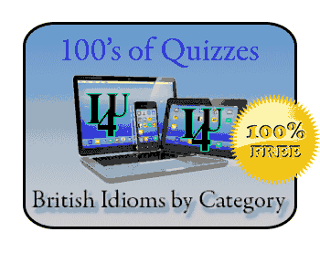 British Idioms Quizzes by Category