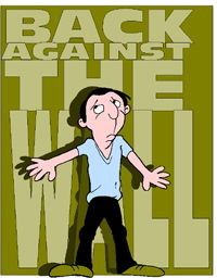 Idiom Definition - have your back against the wall
