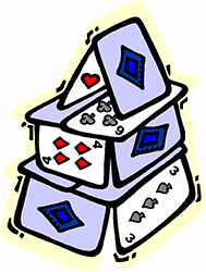 Idiom Definition - house of cards